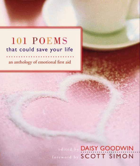 101 Poems That Could Save Your Life By: Daisy Goodwin