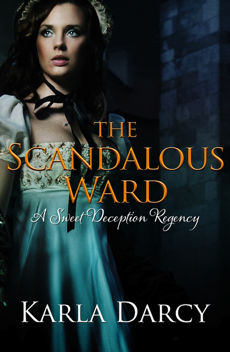The Scandalous Ward By: Karla Darcy