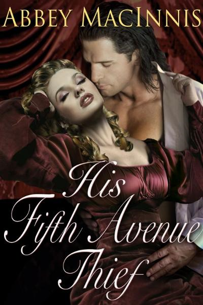 His Fifth Avenue Thief By: Abbey MacInnis