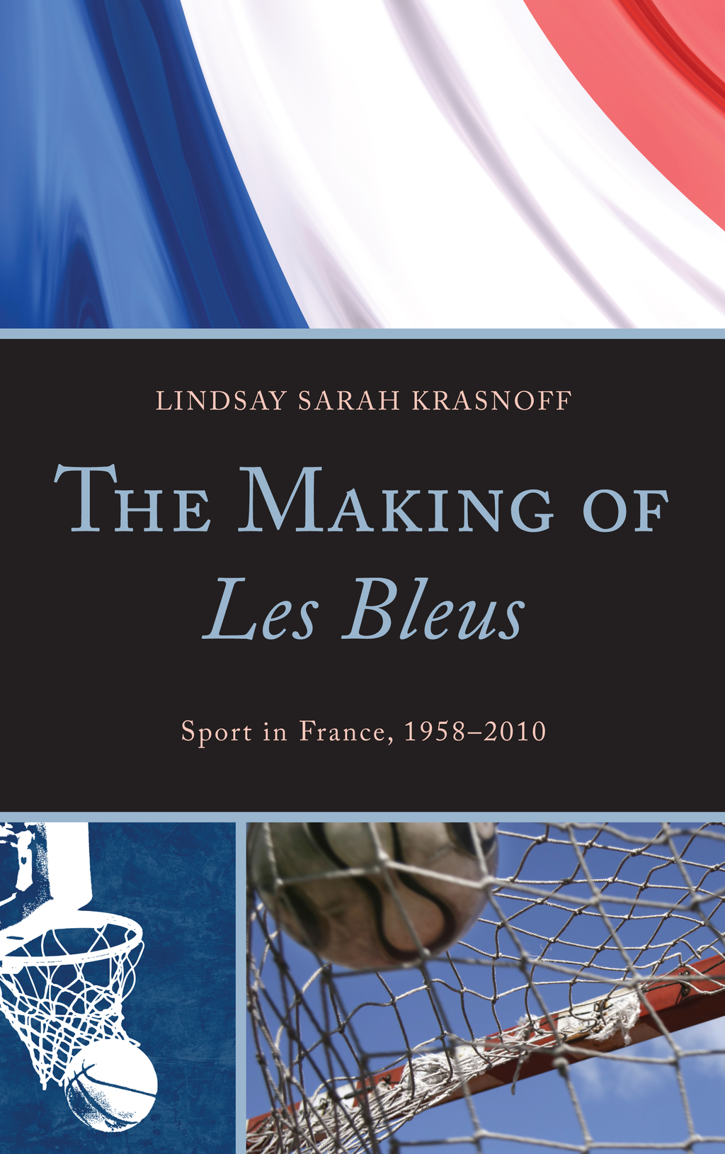 The Making of Les Bleus