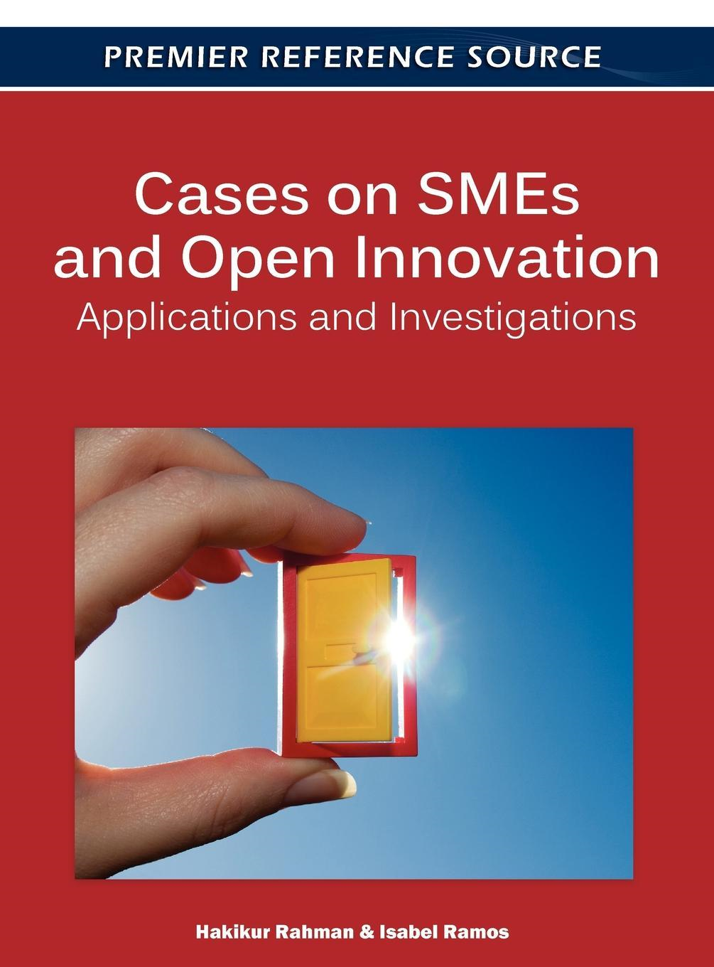 Cases on SMEs and Open Innovation: Applications and Investigations