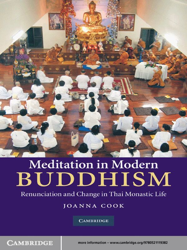 Meditation in Modern Buddhism Renunciation and Change in Thai Monastic Life