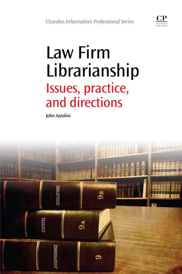Law Firm Librarianship Issues,  Practice And Directions