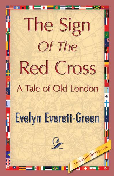 Evelyn Everett  Green - The Sign Of The Red Cross