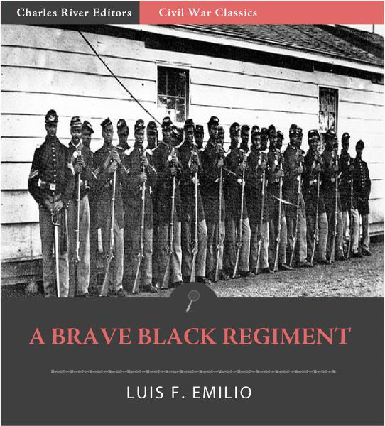 A Brave Black Regiment: The History of the Fifty-Fourth Regiment of Massachusetts Volunteer Infantry, 1863-1865