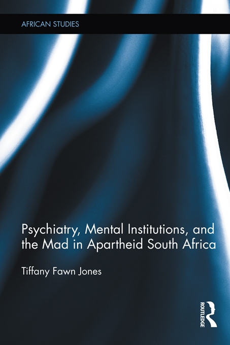 Psychiatry, Mental Institutions, and the Mad in Apartheid South Africa