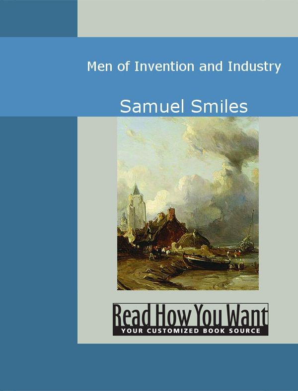 Men Of Invention And Industry By: Smiles,Samuel