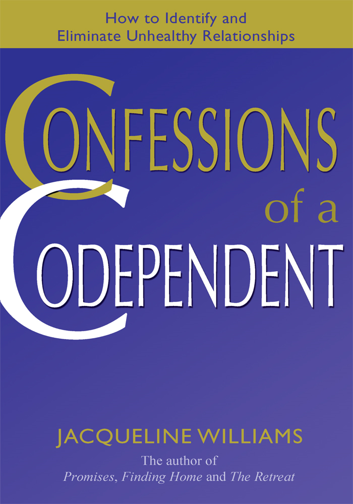 Confessions of a Codependent By: Jacqueline Williams
