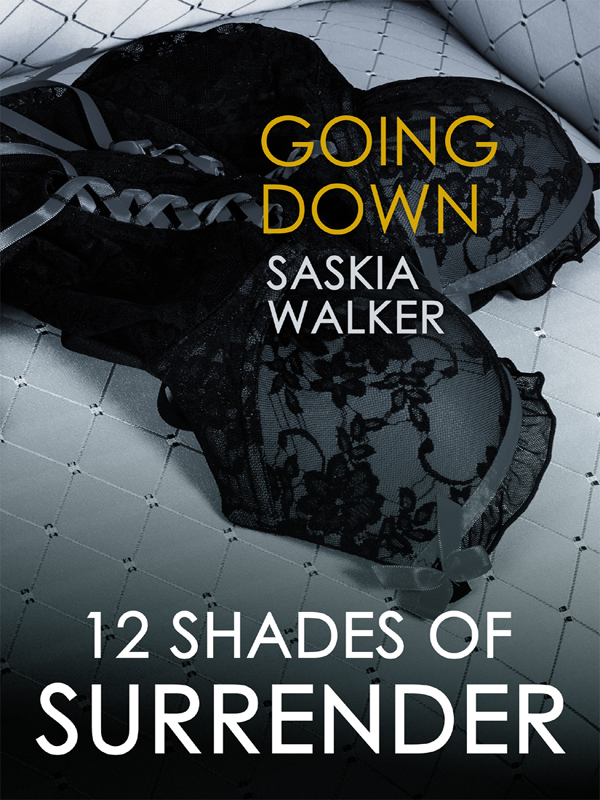 Going Down By: Saskia Walker