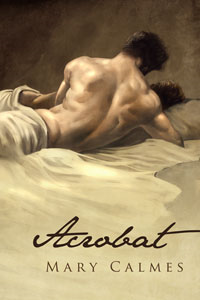 Acrobat By: Mary Calmes