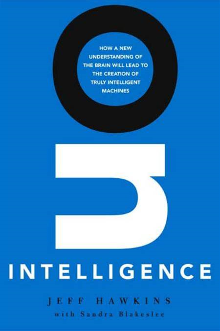 On Intelligence By: Jeff Hawkins,Sandra Blakeslee