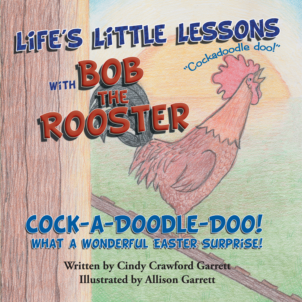 Life's Little Lessons with Bob the Rooster