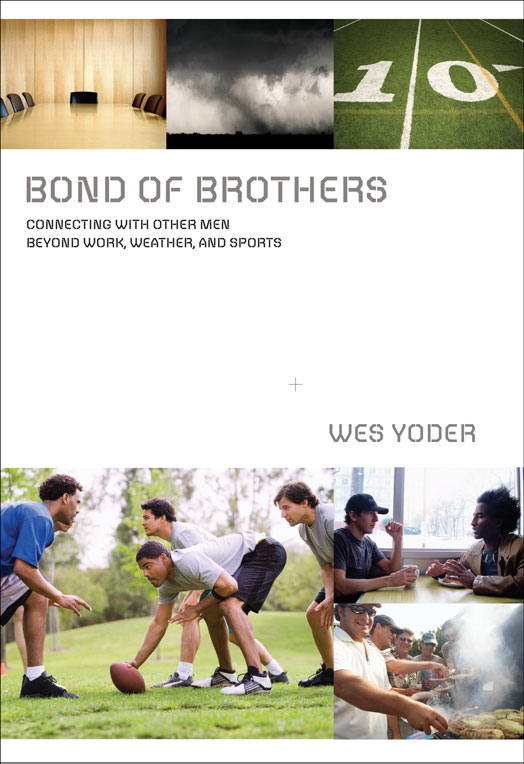 Bond of Brothers By: Wes   Yoder