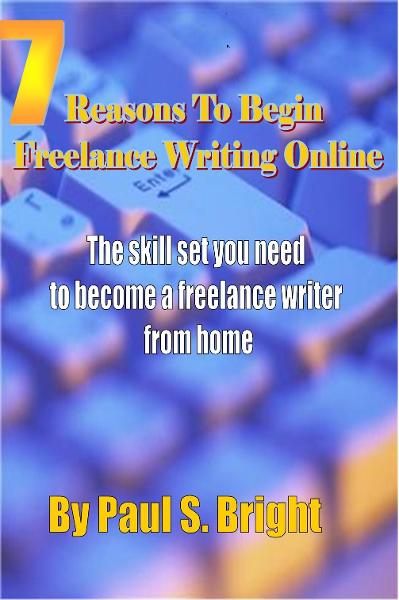 7 Reasons To Begin Freelance Writing Online