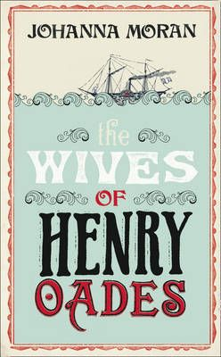 The Wives of Henry Oades By: Johanna Moran