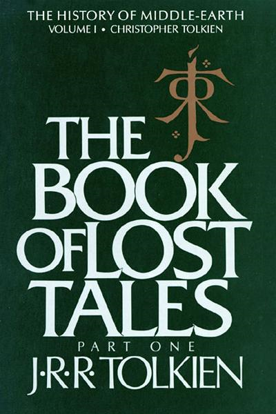 The Book of Lost Tales, Part One By: J.R.R. Tolkien