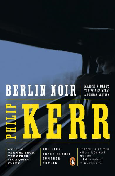Berlin Noir By: Philip Kerr