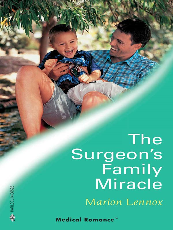 The Surgeon's Family Miracle By: Marion Lennox