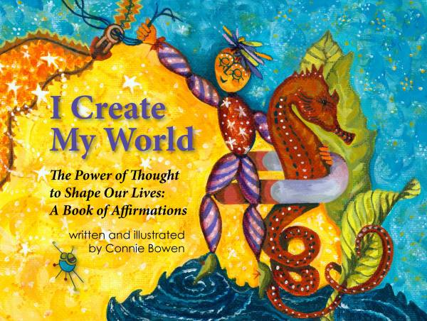 I Create My World By: Connie Bowen
