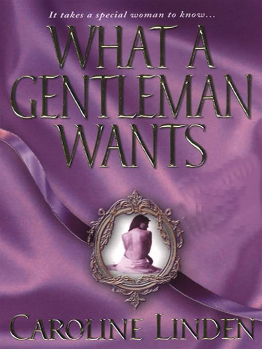 What A Gentleman Wants By: Caroline Linden