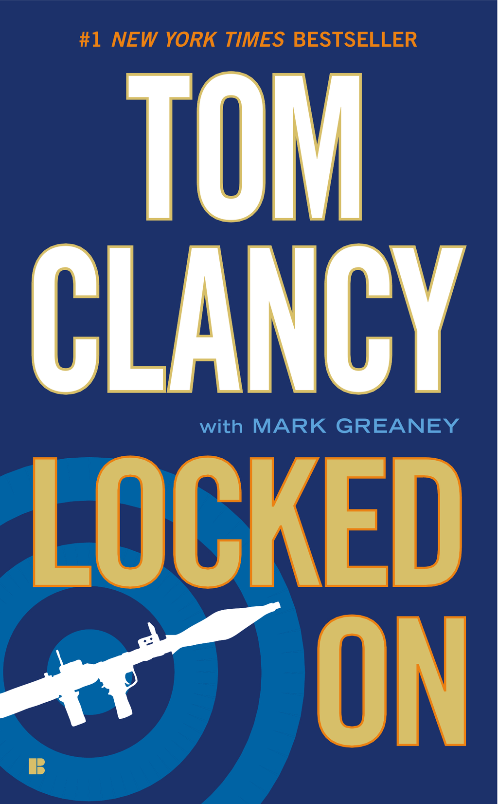 Locked On By: Mark Greaney,Tom Clancy