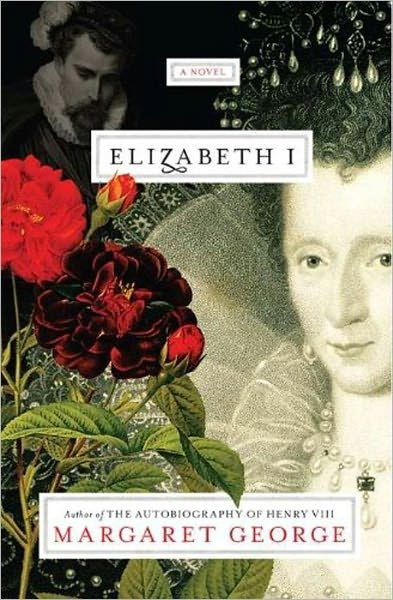 Elizabeth I By: Margaret George