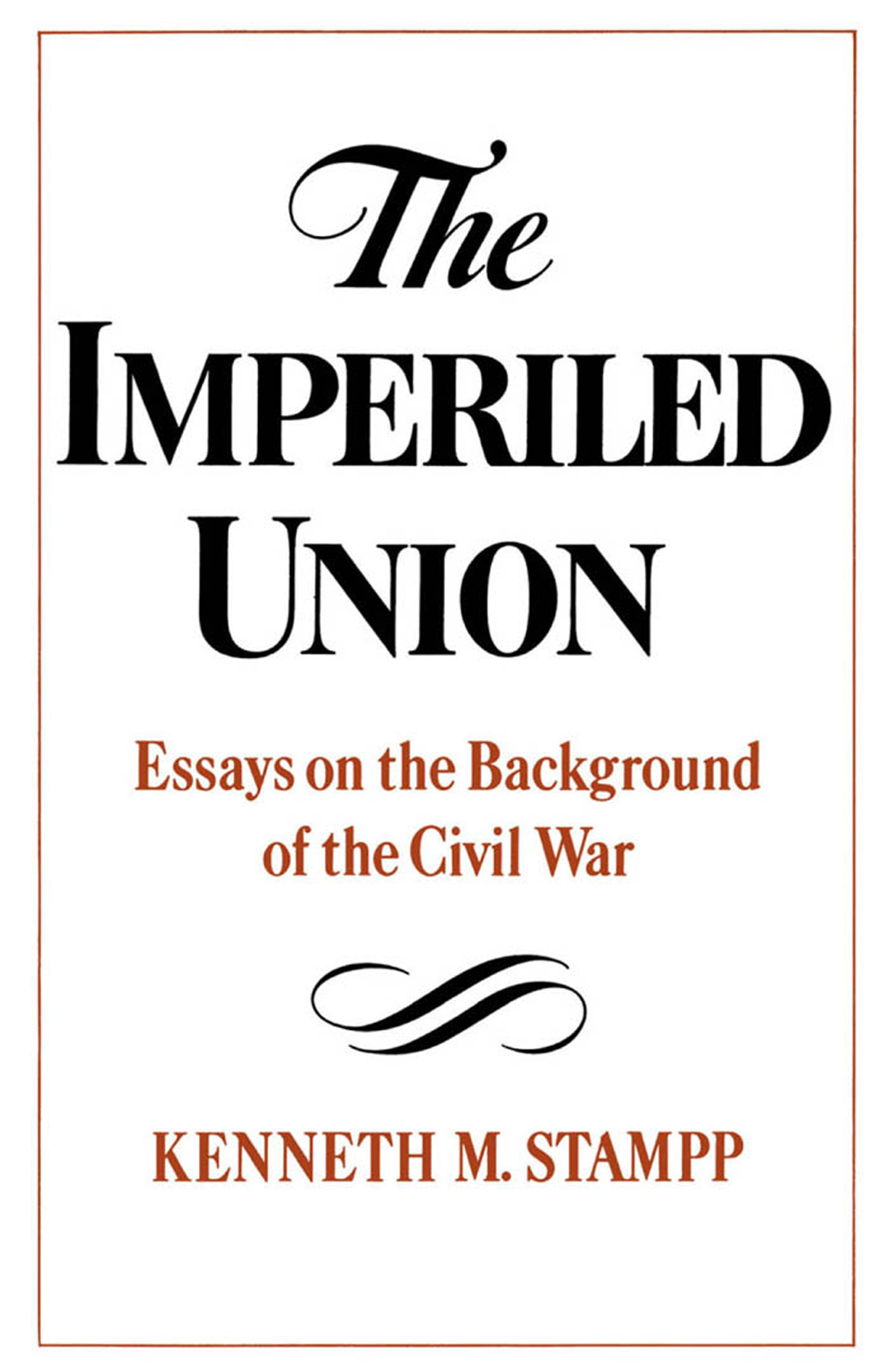 The Imperiled Union:Essays on the Background of the Civil War