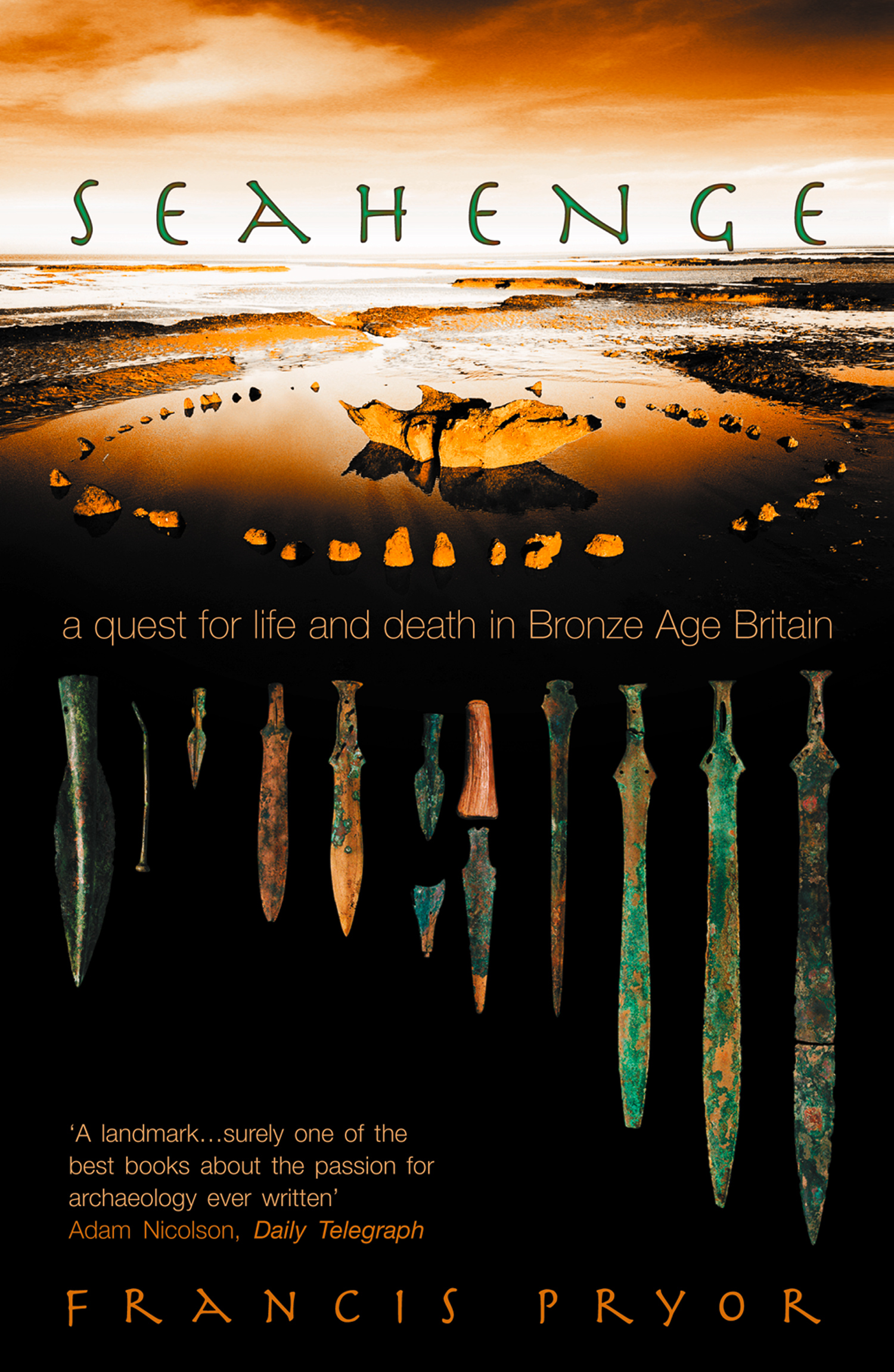 Seahenge: a quest for life and death in Bronze Age Britain By: Francis Pryor