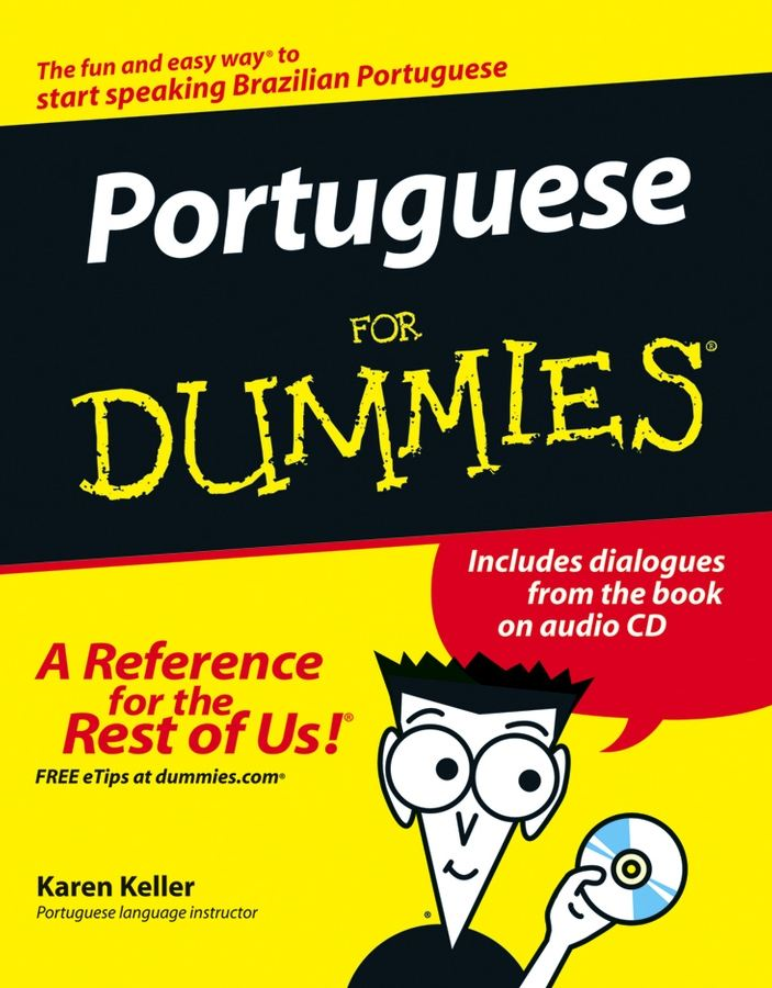 Portuguese For Dummies By: Karen Keller