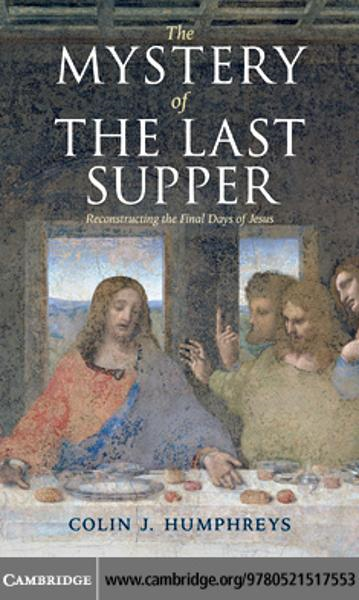 The Mystery of the Last Supper By: Humphreys, Colin J.