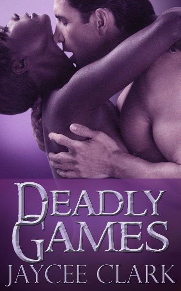 Deadly Games By: Jaycee Clark