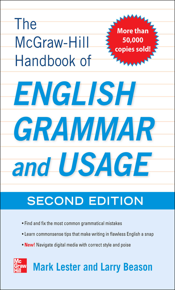 McGraw-Hill Handbook of English Grammar and Usage, 2nd Edition By:  Larry Beason,Mark Lester