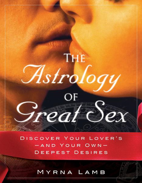 The Astrology of Great Sex: What Your Lover Wants