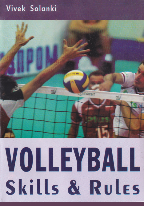 Volleyball Skills & Rules By: Vivek Solanki