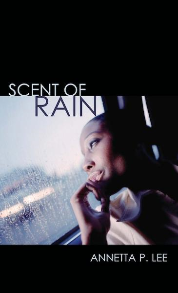 Scent of Rain By: Annetta P. Lee