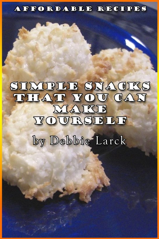 Simple Snacks That You Can Make Yourself