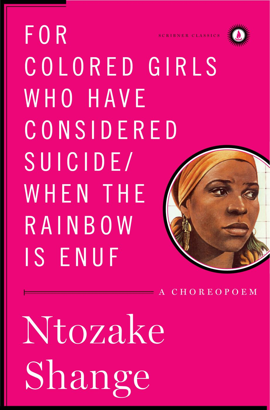 For colored girls who have considered suicide/When the rainbow is enuf By: Ntozake Shange