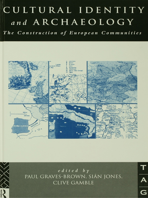 Cultural Identity and Archaeology The Construction of European Communities