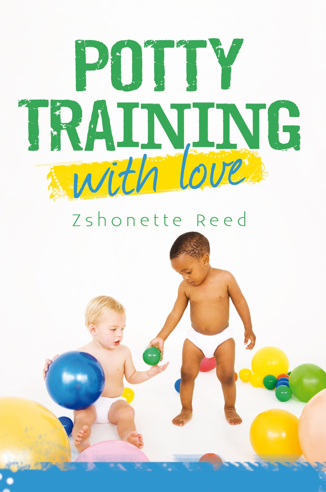 Potty Training with Love By: Zshonette Reed