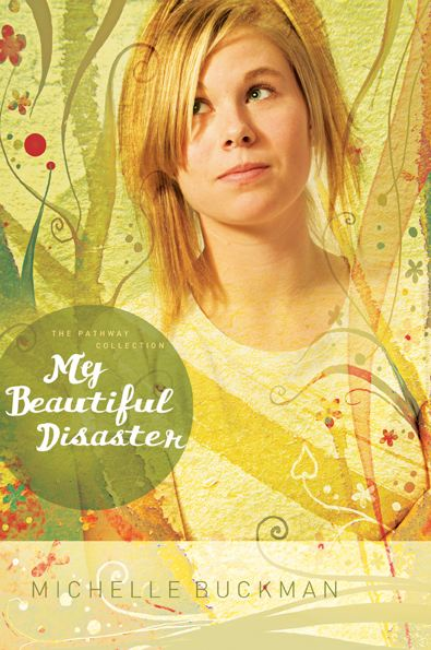 My Beautiful Disaster By: Michelle Buckman