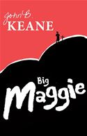 download Big Maggie by John B.Keane: One of Ireland's favourite writers book