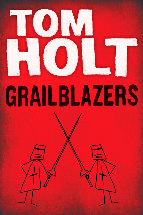 Grailblazers By: Tom Holt