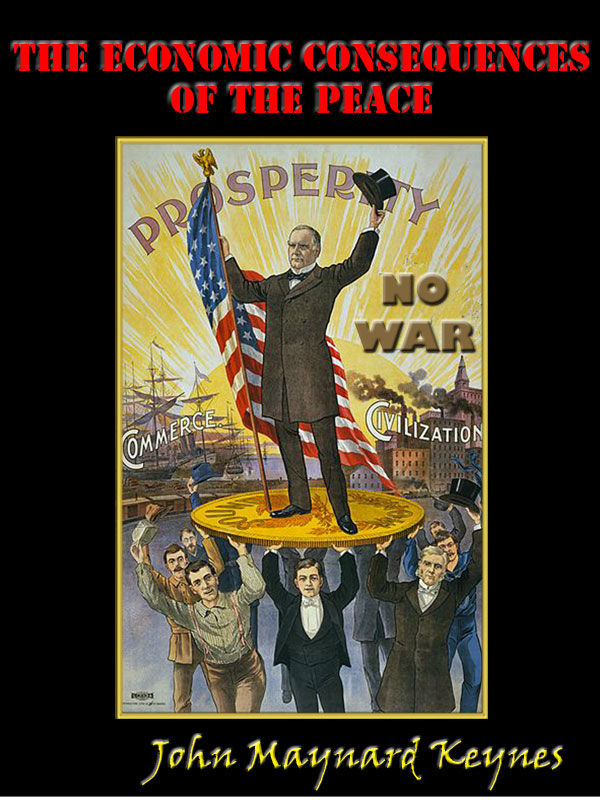 The Economic Consequences of the Peace [Annotated] By: John Maynard Keynes