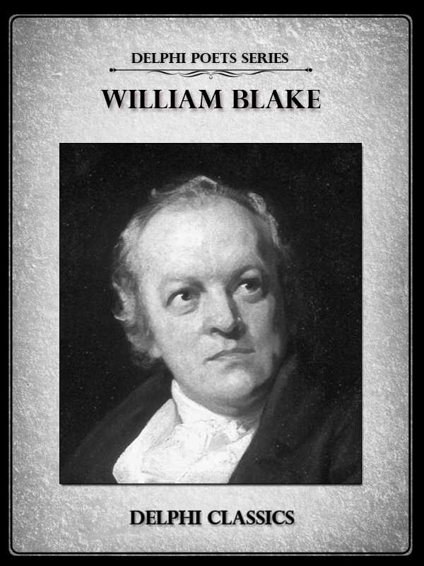 Complete Works of William Blake (Delphi Poets Series)