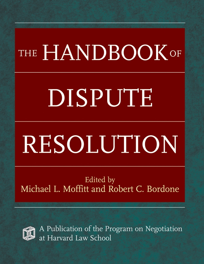 The Handbook of Dispute Resolution By: