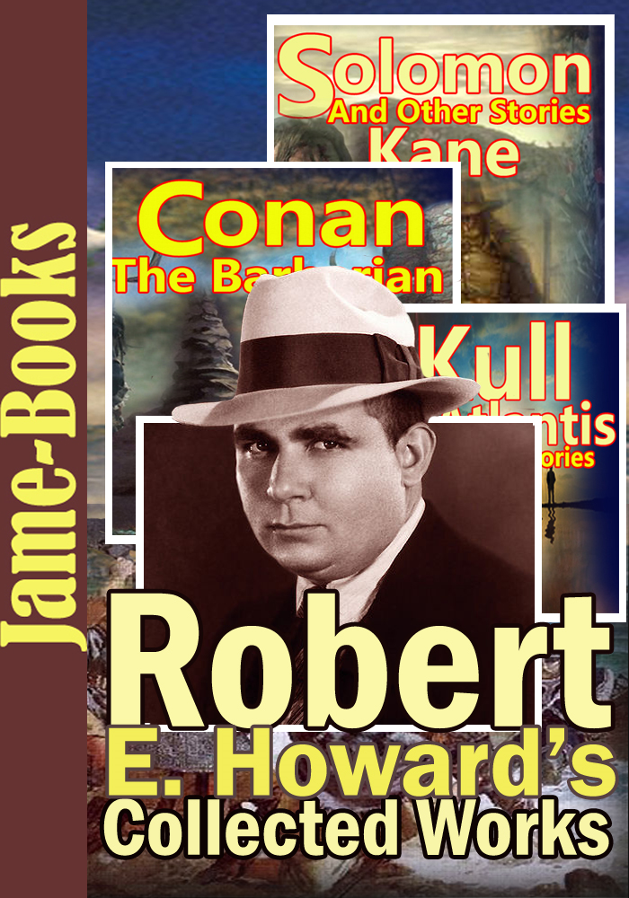 Robert E. Howard's Collected Works :  129 Works!