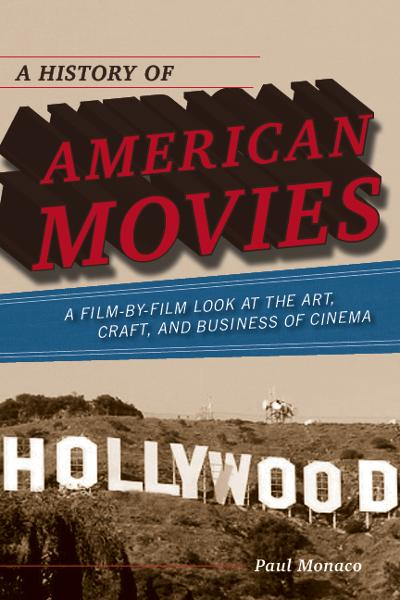 A History of American Movies By: Paul Monaco