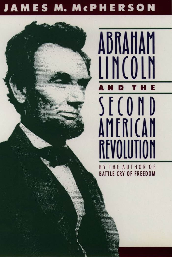 Abraham Lincoln and the Second American Revolution By: James M. McPherson