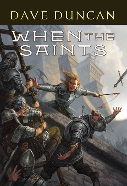 When the Saints By: Dave Duncan