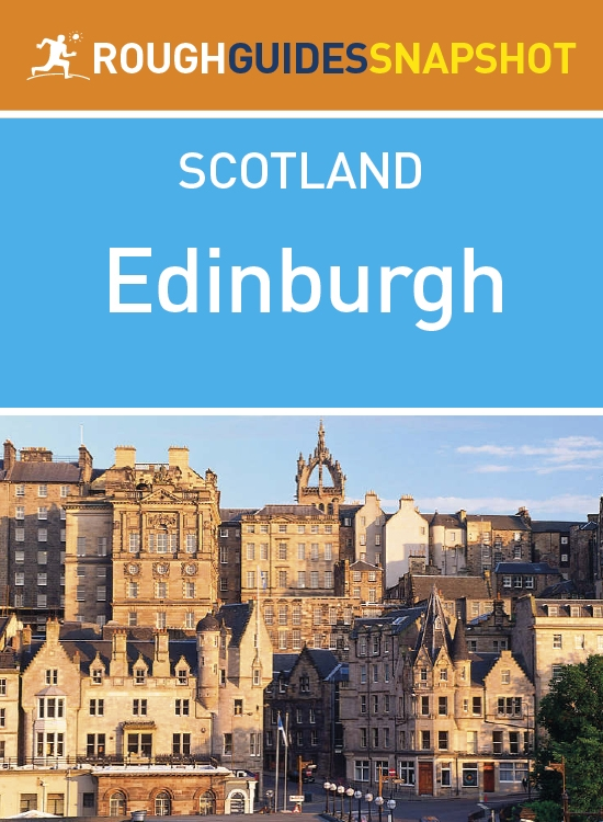 Edinburgh Rough Guide Snapshot Scotland (includes The Old Town, Edinburgh Castle, The Royal Mile, Holyrood, The Edinburgh Festival, Leith and the Lothians) By: Rough Guides